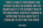 quote-jane-jacobs-there-is-a-quality-even-meaner-than-19934